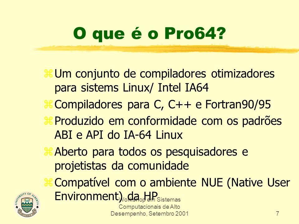 Workshop em Sistemas Computacionais de Alto Desempenho, Setembro 20017 O que é o Pro64.