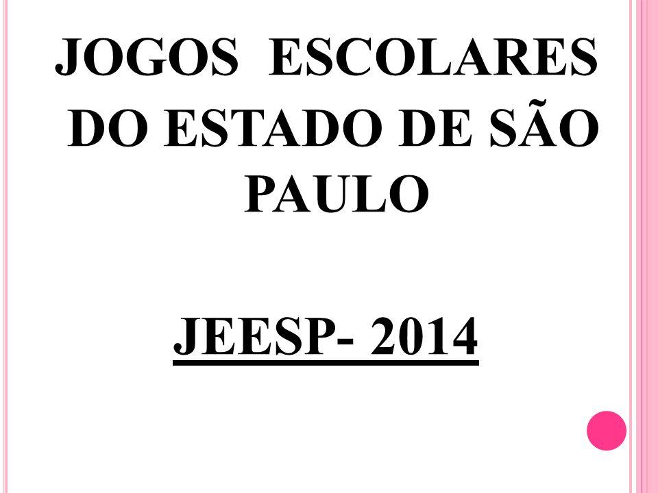 JOGOS ESCOLARES DO ESTADO DE SÃO PAULO JEESP- 2014