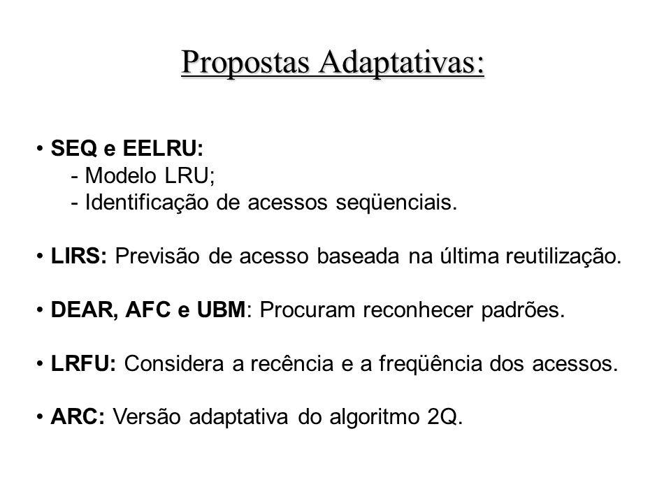 SEQ e EELRU: - Modelo LRU; - Identificação de acessos seqüenciais.