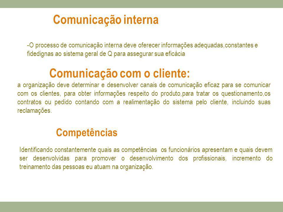 -O processo de comunicação interna deve oferecer informações adequadas,constantes e fidedignas ao sistema geral de Q para assegurar sua eficácia Comun