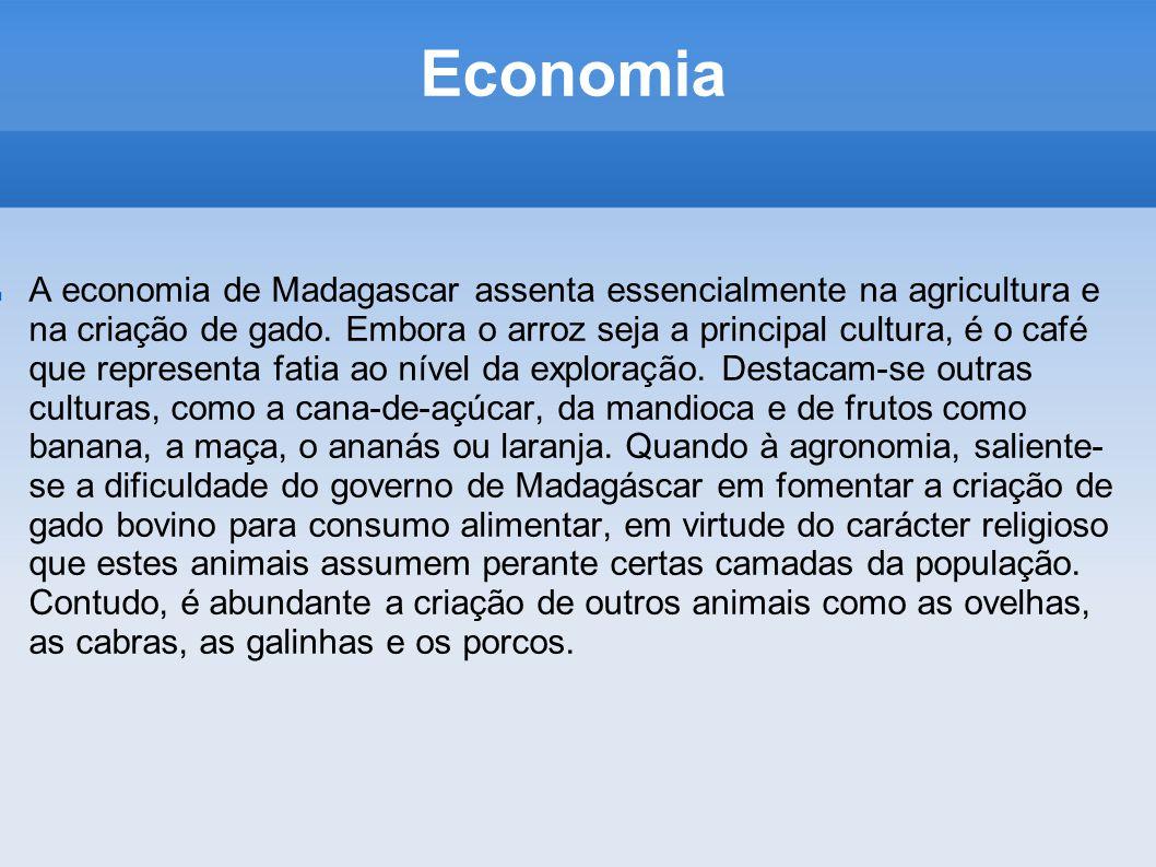 Economia A economia de Madagascar assenta essencialmente na agricultura e na criação de gado. Embora o arroz seja a principal cultura, é o café que re