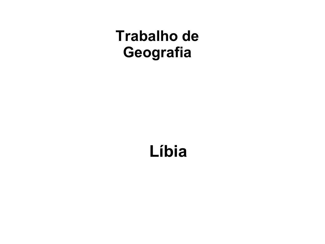Trabalho de Geografia Líbia  Nome: Betania Rosa e Samira Costa.  Série: 7°A.
