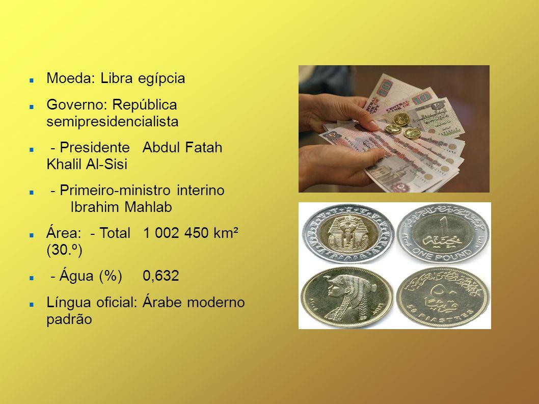 Moeda: Libra egípcia Governo: República semipresidencialista - Presidente Abdul Fatah Khalil Al-Sisi - Primeiro-ministro interino Ibrahim Mahlab Área: