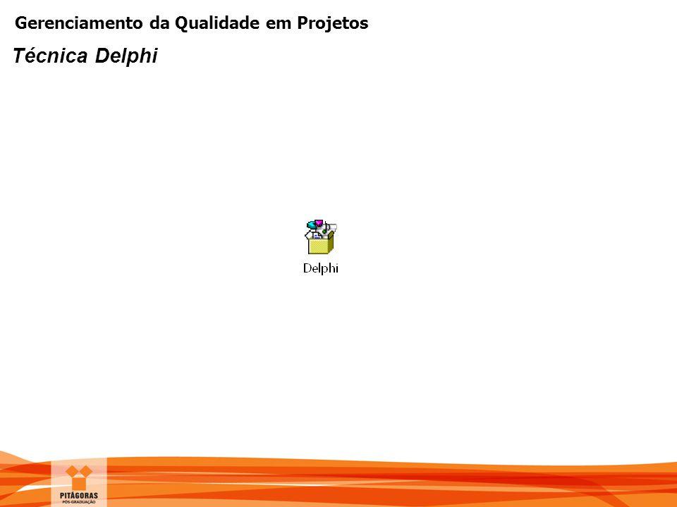 Gerenciamento da Qualidade em Projetos Técnica Delphi