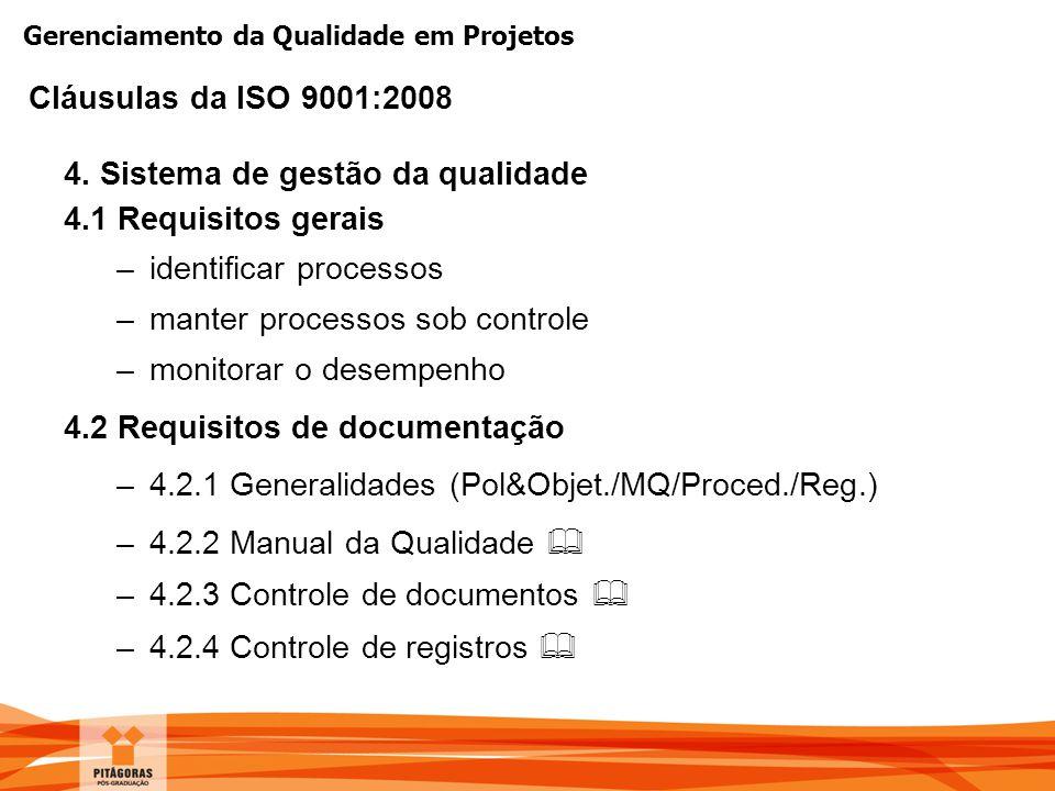 Gerenciamento da Qualidade em Projetos 4. Sistema de gestão da qualidade 4.1 Requisitos gerais –identificar processos –manter processos sob controle –