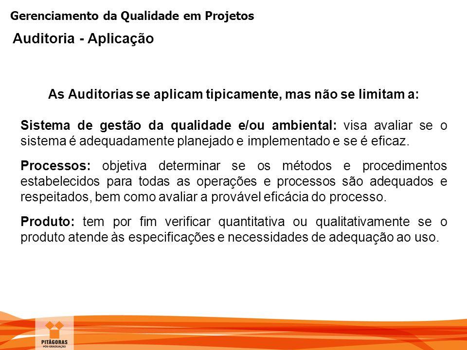 Gerenciamento da Qualidade em Projetos Sistema de gestão da qualidade e/ou ambiental: visa avaliar se o sistema é adequadamente planejado e implementa