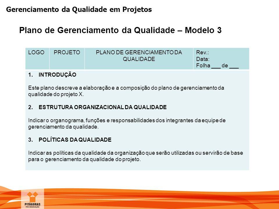 Gerenciamento da Qualidade em Projetos LOGOPROJETOPLANO DE GERENCIAMENTO DA QUALIDADE Rev.: Data: Folha ___ de ___ 1.INTRODUÇÃO Este plano descreve a