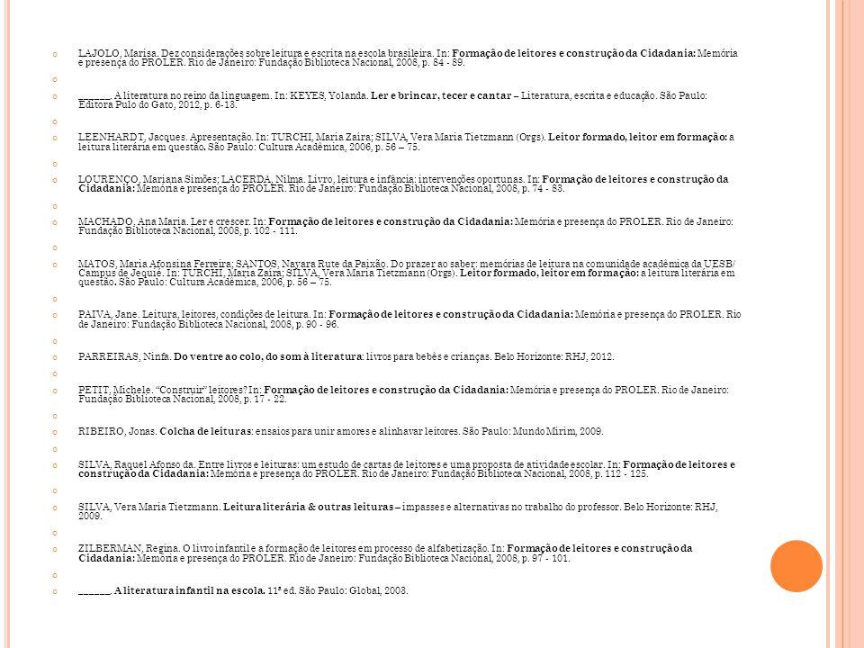 LAJOLO, Marisa. Dez considerações sobre leitura e escrita na escola brasileira. In: Formação de leitores e construção da Cidadania: Memória e presença