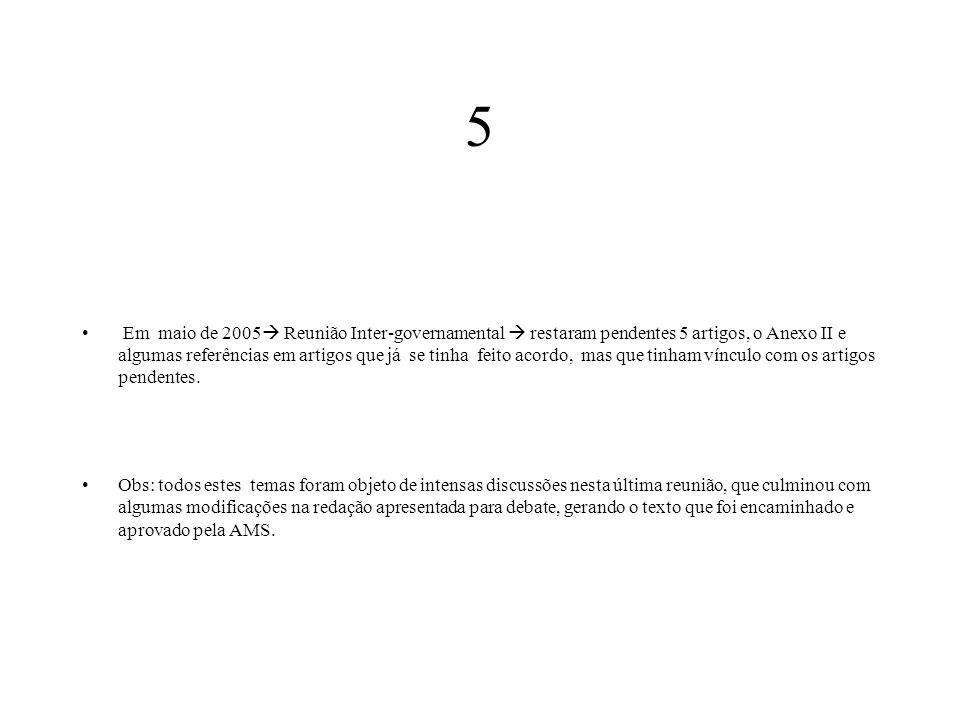 5 Em maio de 2005  Reunião Inter-governamental  restaram pendentes 5 artigos, o Anexo II e algumas referências em artigos que já se tinha feito acor