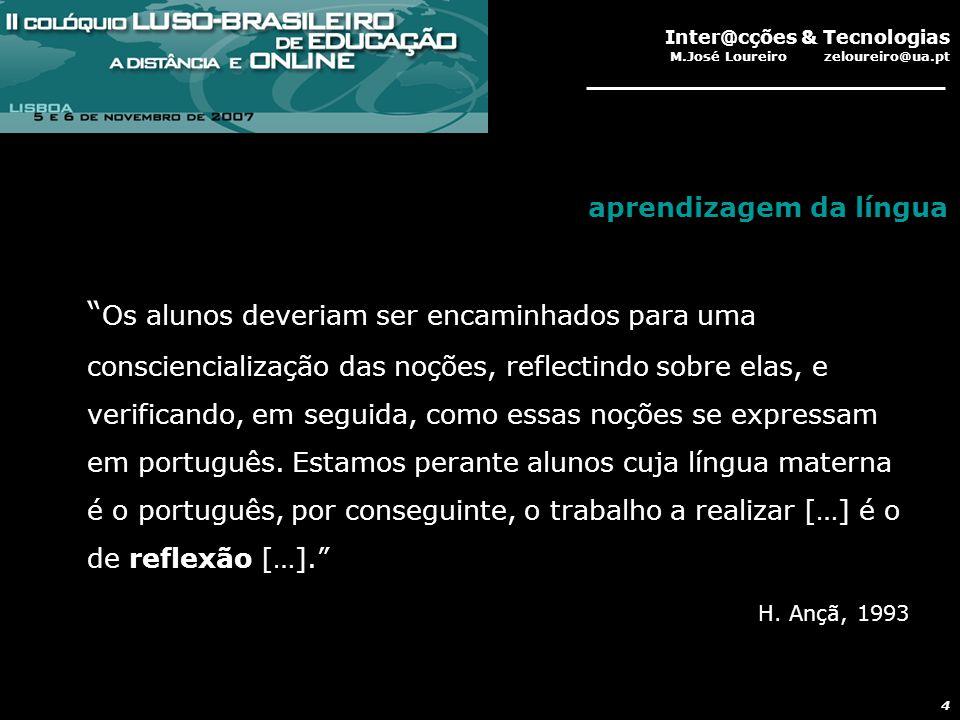 Inter@cções & Tecnologias M.José Loureiro zeloureiro@ua.pt 25 Novos paradigmas da aprendizagem presencial e baseada na web Colaboração Fluência tecnológica uniqueness Autonomia e criatividade As tecnologias provocam avanços significativos no ensino promovem processos de mudança fomentam a inovação educacional (OCDE; DAPP) oodle Conclusões gerais zeloureiro@ua.pt