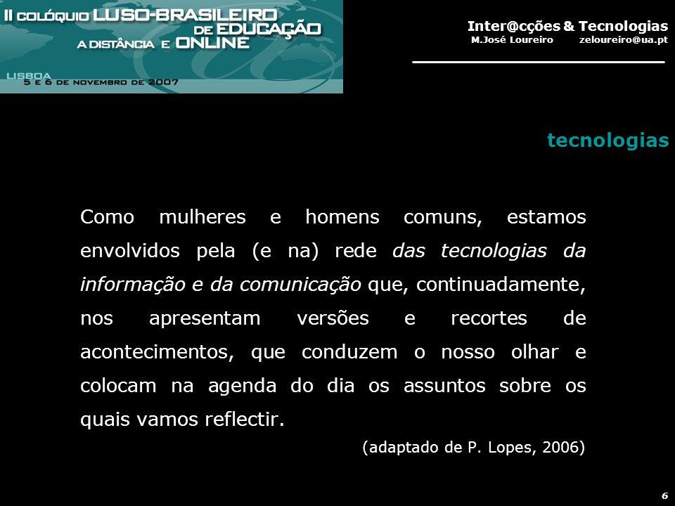 Inter@cções & Tecnologias M.José Loureiro zeloureiro@ua.pt 17 qual é a tua opinião a propósito da afirmação 2 3 critico a afirmação 2 porque porque hoje em dia a ciencia fica muito cara!.