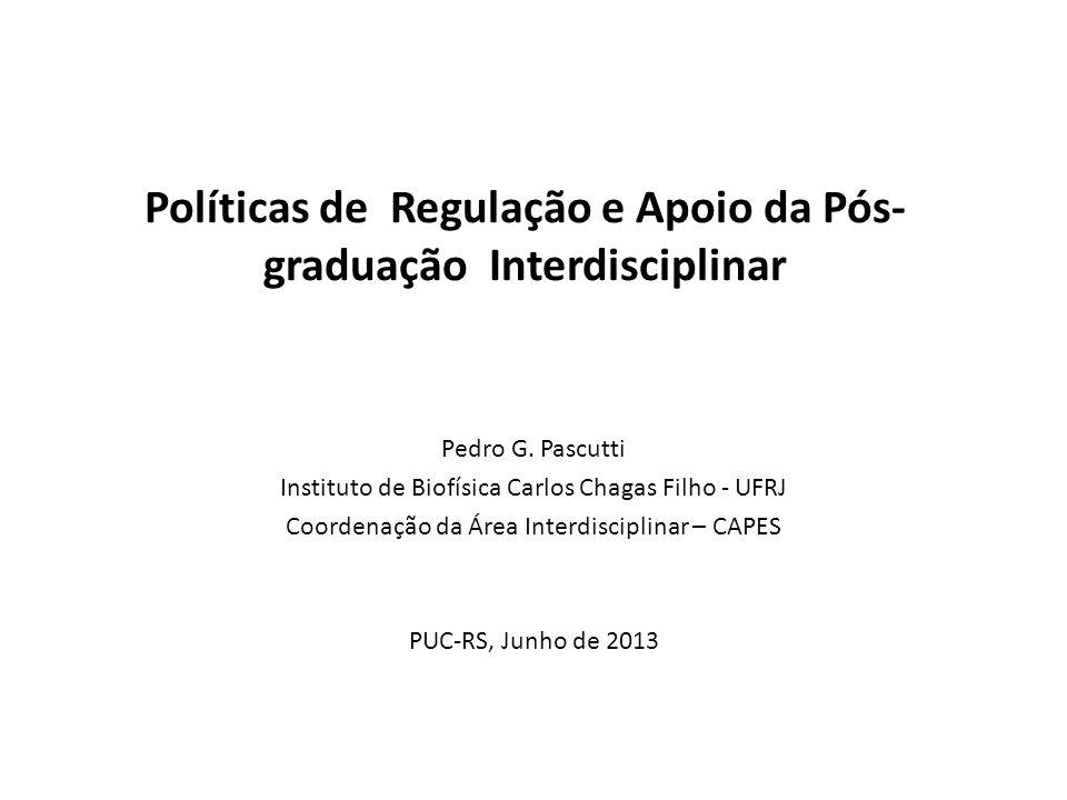 Políticas de Regulação e Apoio da Pós- graduação Interdisciplinar Pedro G.