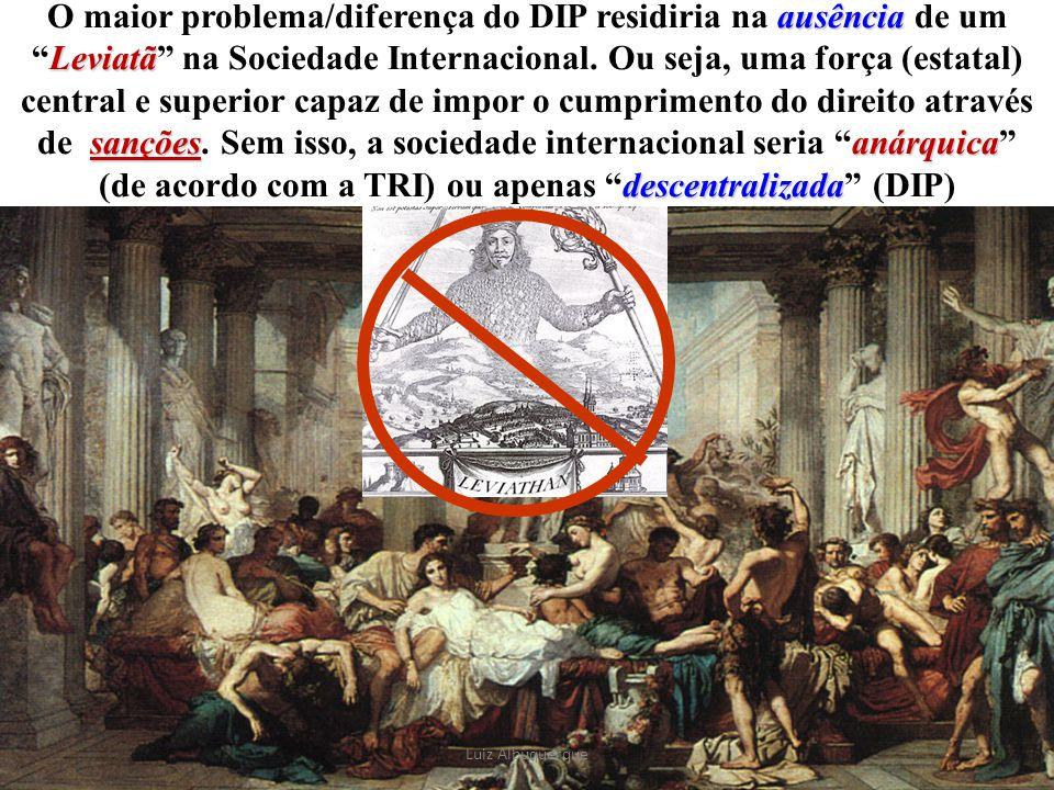 """24 ausência Leviatã sançõesanárquica descentralizada O maior problema/diferença do DIP residiria na ausência de um """"Leviatã"""" na Sociedade Internaciona"""