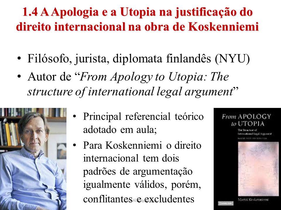 """1.4 A Apologia e a Utopia na justificação do direito internacional na obra de Koskenniemi Filósofo, jurista, diplomata finlandês (NYU) Autor de """"From"""