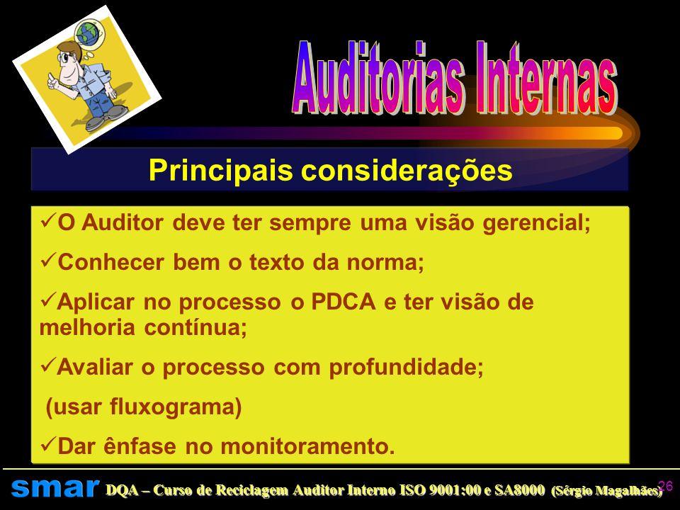 DQA – Curso de Reciclagem Auditor Interno ISO 9001:00 e SA8000 (Sérgio Magalhães) 25 Analisando resultados das Não Conformidades em 2004 Análise Críti