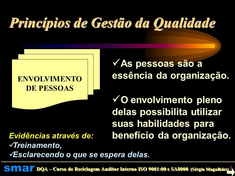 DQA – Curso de Reciclagem Auditor Interno ISO 9001:00 e SA8000 (Sérgio Magalhães) 5 LIDERANÇA Os líderes estabelecem unidade de objetivo, orientação e
