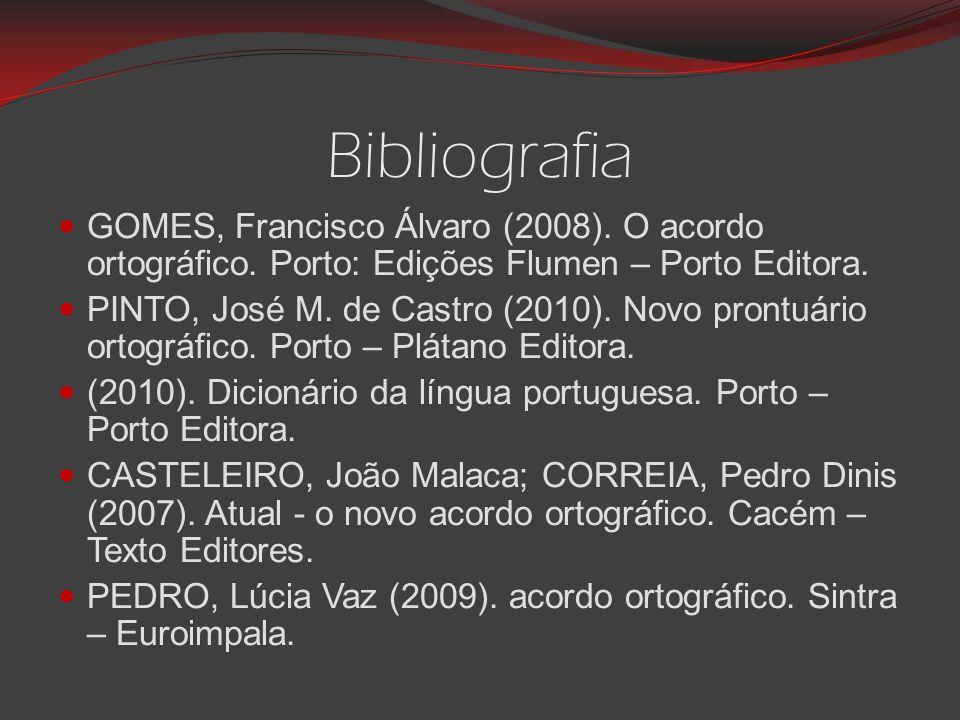 Bibliografia GOMES, Francisco Álvaro (2008).O acordo ortográfico.