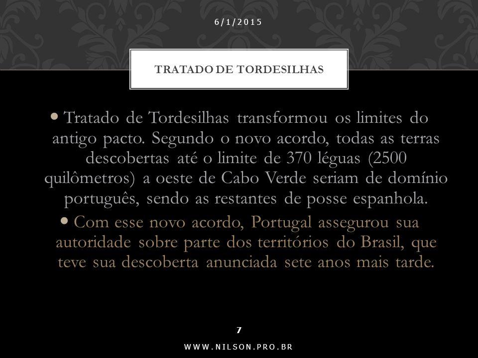 Tratado de Tordesilhas transformou os limites do antigo pacto.