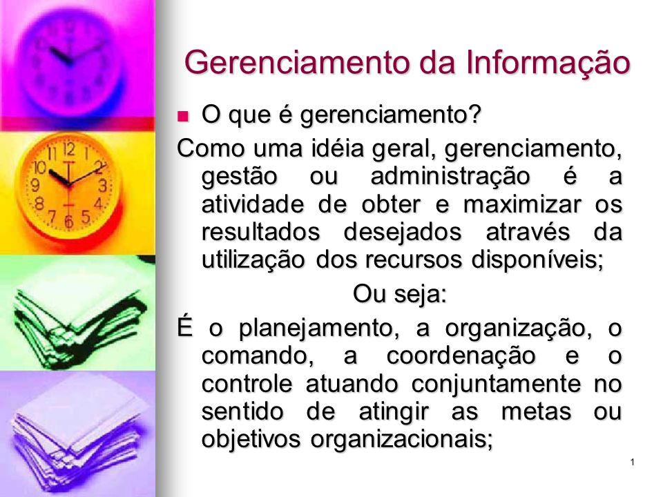 1 Gerenciamento da Informação O que é gerenciamento.