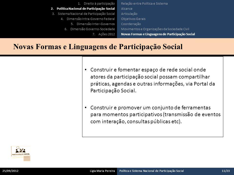 Construir e fomentar espaço de rede social onde atores da participação social possam compartilhar práticas, agendas e outras informações, via Portal da Participação Social.