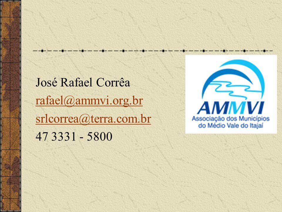 José Rafael Corrêa rafael@ammvi.org.br srlcorrea@terra.com.br 47 3331 - 5800