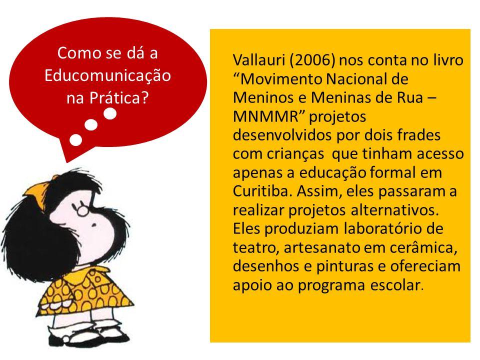 """Vallauri (2006) nos conta no livro """"Movimento Nacional de Meninos e Meninas de Rua – MNMMR"""" projetos desenvolvidos por dois frades com crianças que ti"""