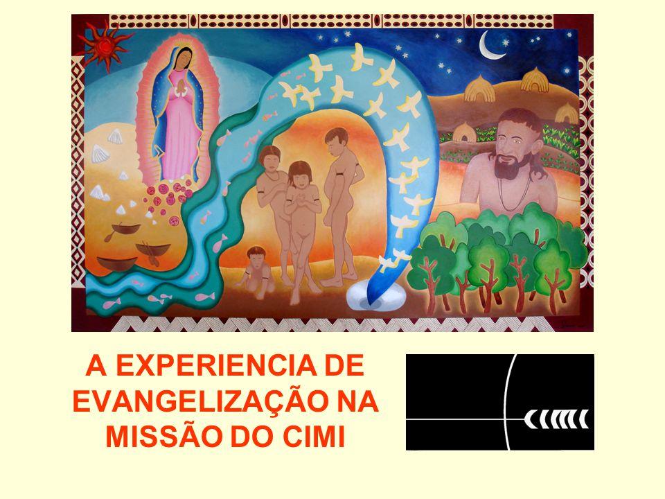 A EXPERIENCIA DE EVANGELIZAÇÃO NA MISSÃO DO CIMI