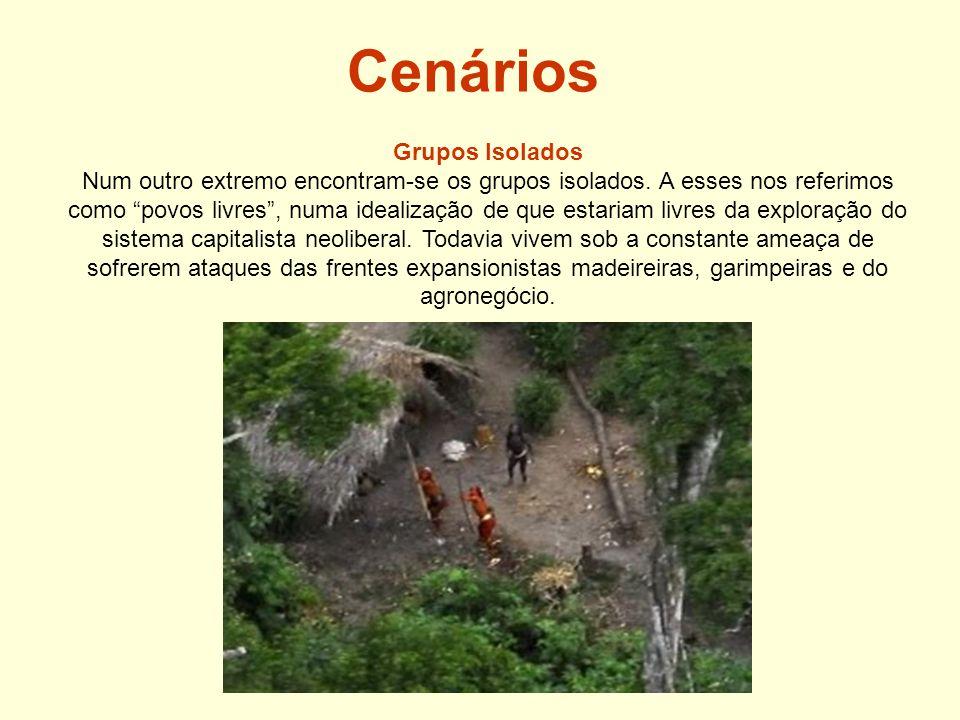 Cenários Grupos Isolados Num outro extremo encontram-se os grupos isolados.