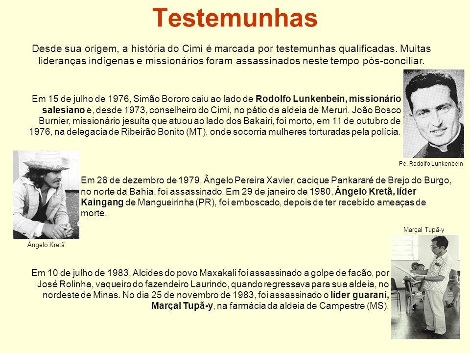 Testemunhas Desde sua origem, a história do Cimi é marcada por testemunhas qualificadas.