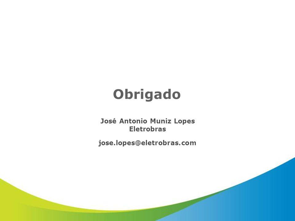 Obrigado José Antonio Muniz Lopes Eletrobras jose.lopes@eletrobras.com