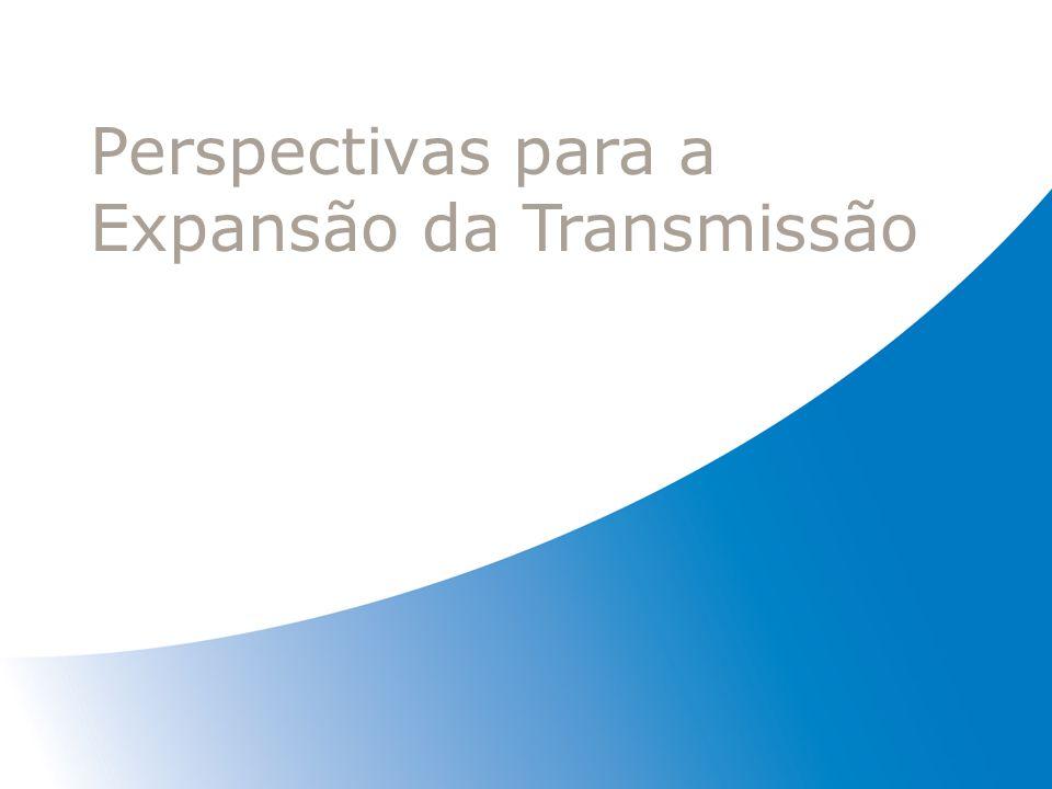 Sistema Eletrobras Extensão de Linhas de Transmissão (km) (Instalações em Operação) Tensão (kV) 750600 cc500345230< 230TOTAL Própria2.6981.61215.8806.22025.1835.57857.171 Parcerias 771 115 181 1.007 TOTAL2.6981.61216.5916.33525.3645.57858.178 56% das LTs do SIN ≥ 230 kV Perspectivas para a Expansão da Transmissão