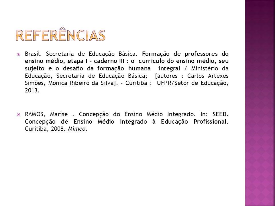  Brasil. Secretaria de Educação Básica. Formação de professores do ensino médio, etapa I - caderno III : o currículo do ensino médio, seu sujeito e o