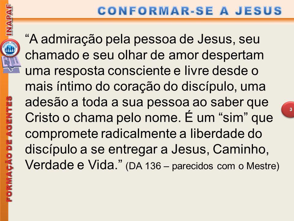 """""""A admiração pela pessoa de Jesus, seu chamado e seu olhar de amor despertam uma resposta consciente e livre desde o mais íntimo do coração do discípu"""