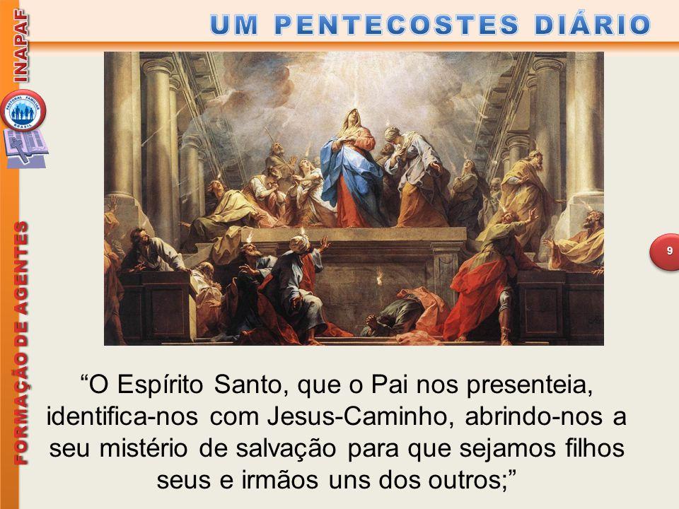 """""""O Espírito Santo, que o Pai nos presenteia, identifica-nos com Jesus-Caminho, abrindo-nos a seu mistério de salvação para que sejamos filhos seus e i"""