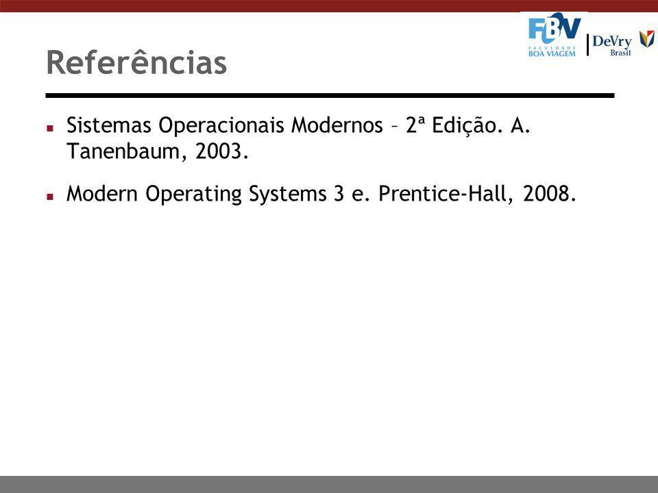 Referências n Sistemas Operacionais Modernos – 2ª Edição.