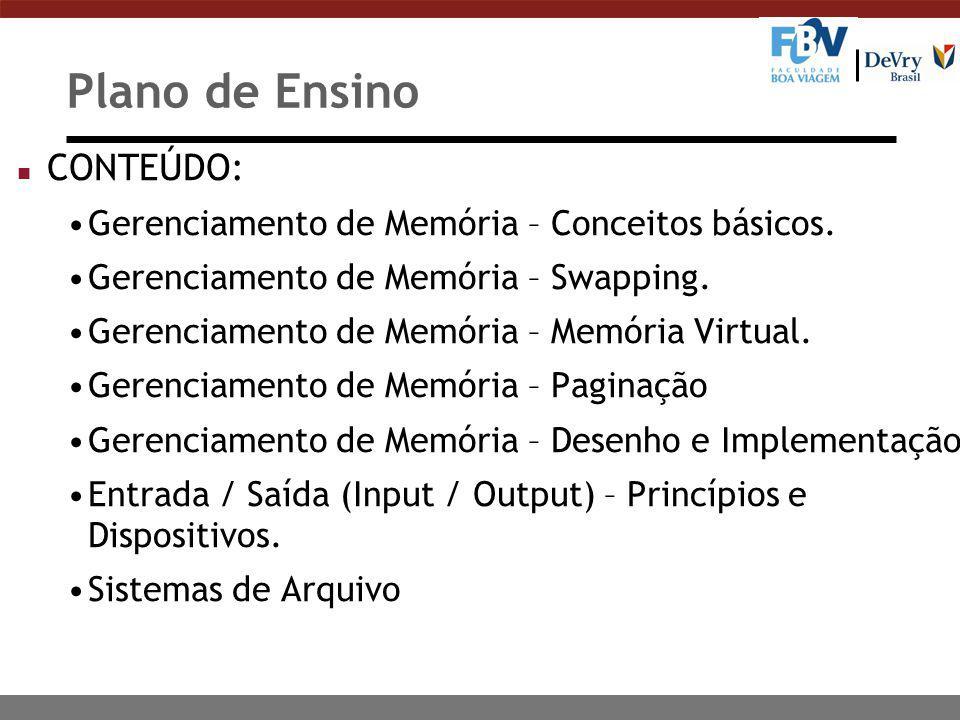 Plano de Ensino n CONTEÚDO: Gerenciamento de Memória – Conceitos básicos.