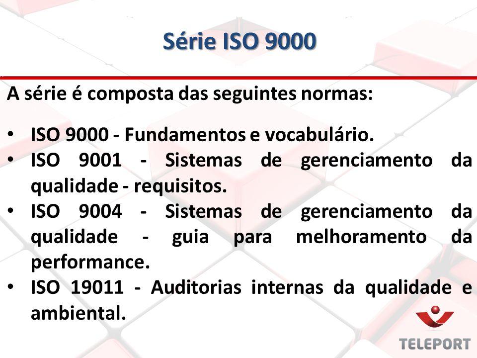Série ISO 9000 A série é composta das seguintes normas: ISO 9000 - Fundamentos e vocabulário. ISO 9001 - Sistemas de gerenciamento da qualidade - requ