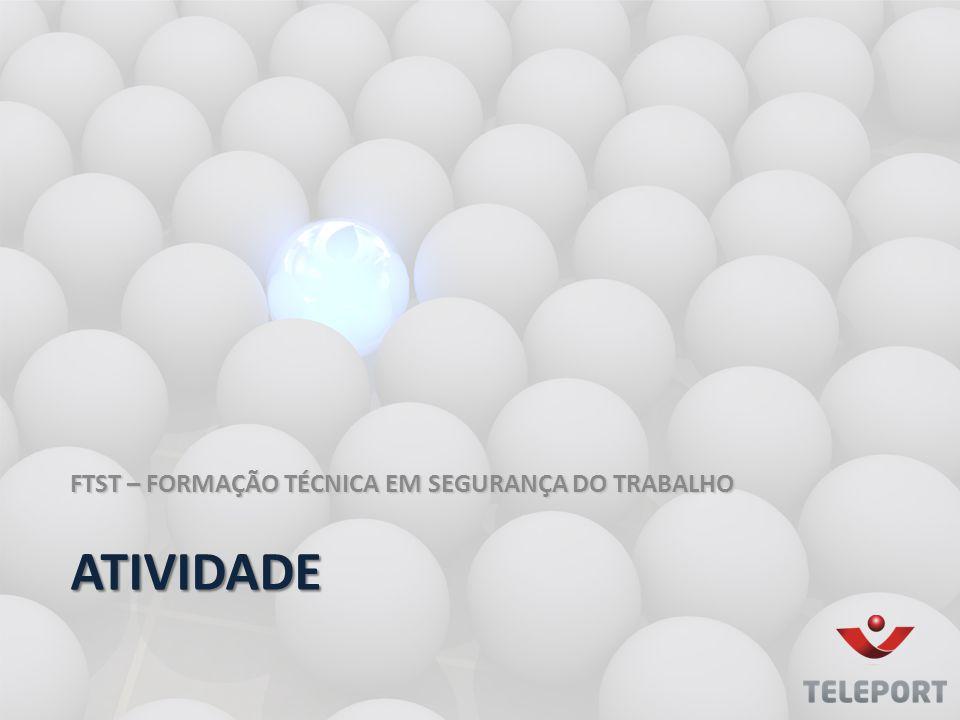 ATIVIDADE FTST – FORMAÇÃO TÉCNICA EM SEGURANÇA DO TRABALHO
