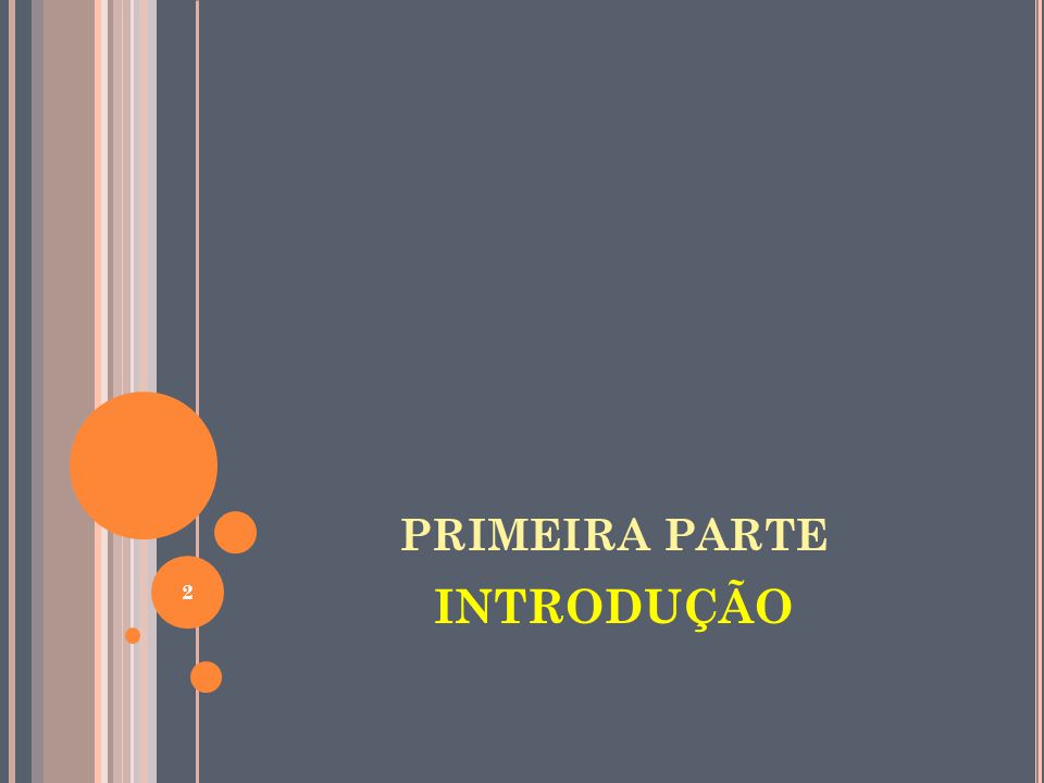 PRIMEIRA PARTE INTRODUÇÃO 2