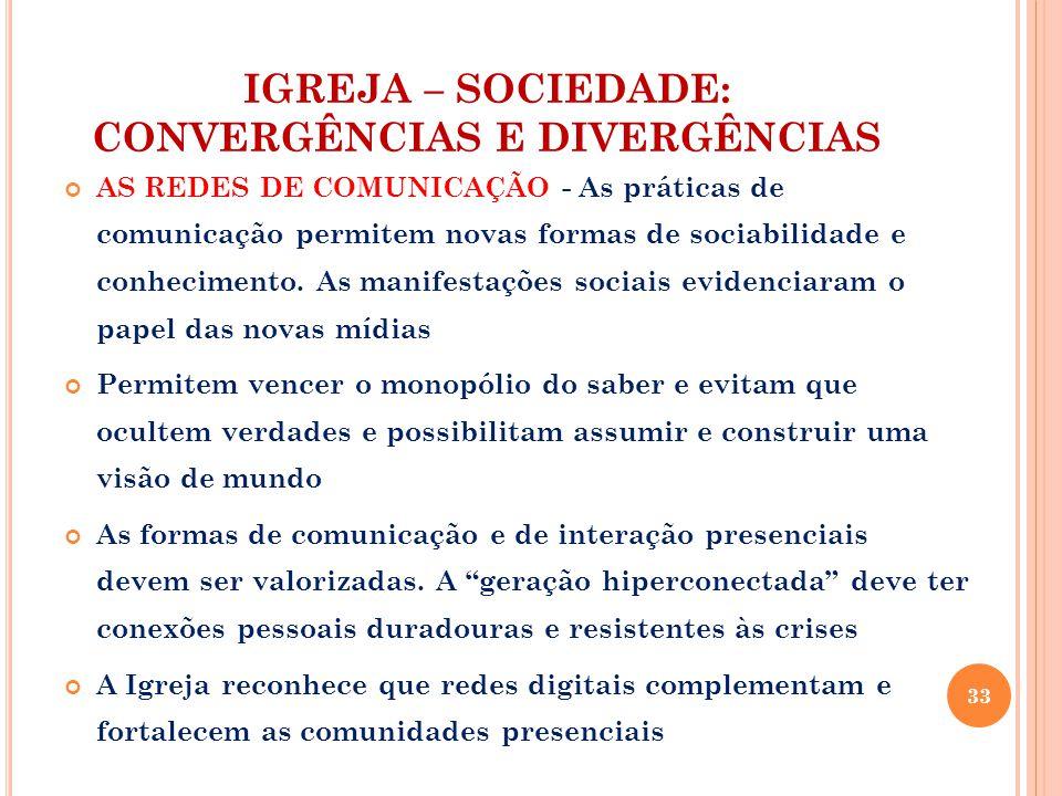IGREJA – SOCIEDADE: CONVERGÊNCIAS E DIVERGÊNCIAS AS REDES DE COMUNICAÇÃO - As práticas de comunicação permitem novas formas de sociabilidade e conhecimento.