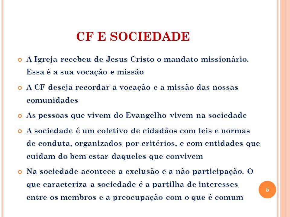 CF E SOCIEDADE A Igreja recebeu de Jesus Cristo o mandato missionário.
