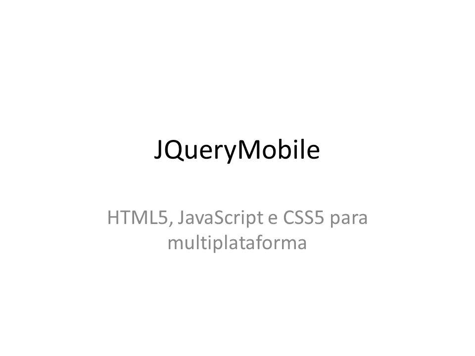 JQueryMobile HTML5, JavaScript e CSS5 para multiplataforma