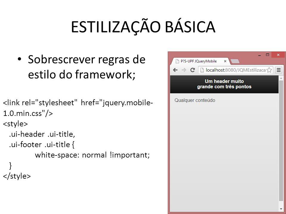ESTILIZAÇÃO BÁSICA Sobrescrever regras de estilo do framework;.ui-header.ui-title,.ui-footer.ui-title { white-space: normal !important; }