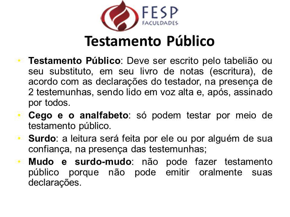 Testamento Público: Deve ser escrito pelo tabelião ou seu substituto, em seu livro de notas (escritura), de acordo com as declarações do testador, na