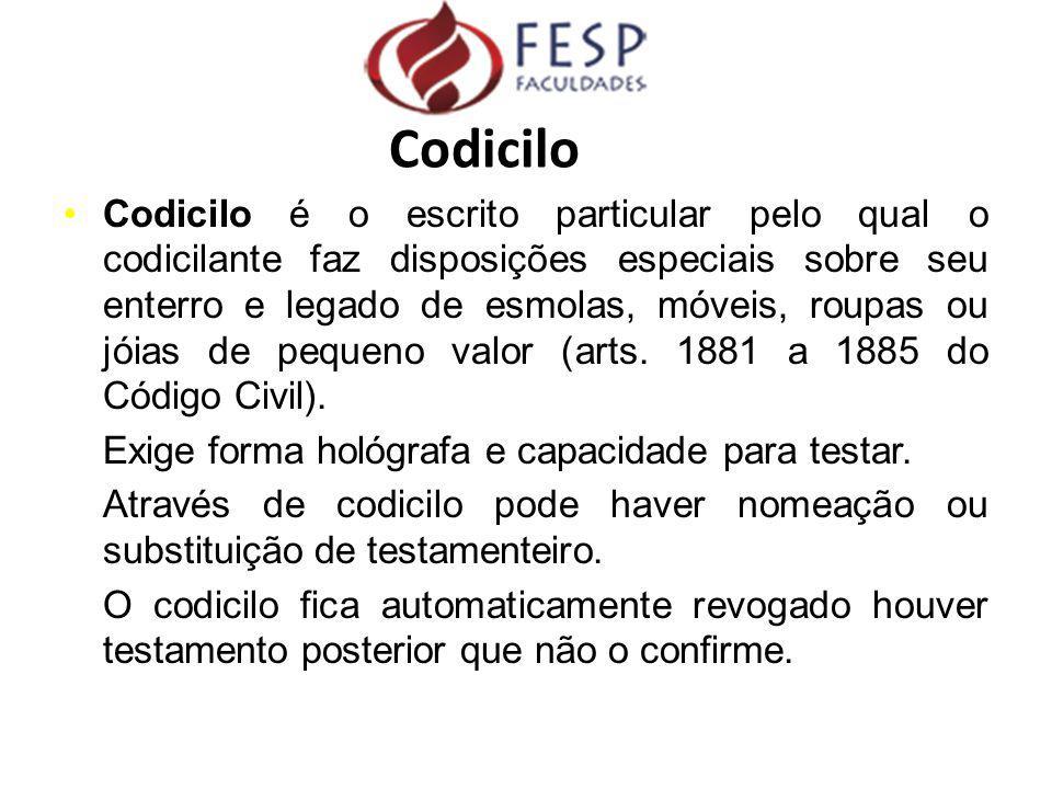 Codicilo é o escrito particular pelo qual o codicilante faz disposições especiais sobre seu enterro e legado de esmolas, móveis, roupas ou jóias de pe