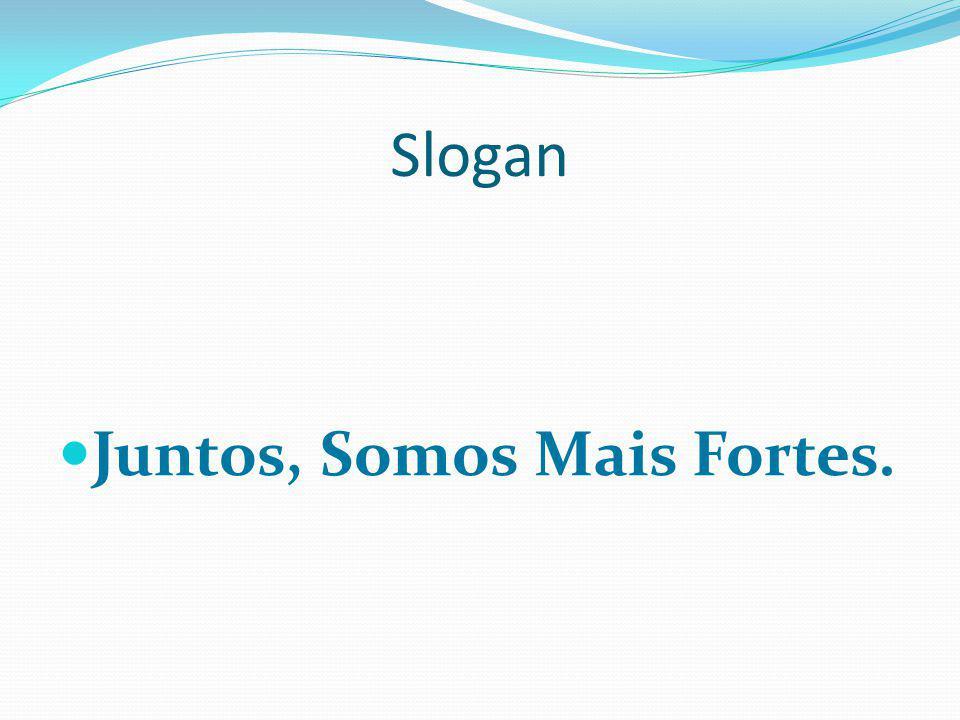 Slogan Juntos, Somos Mais Fortes.