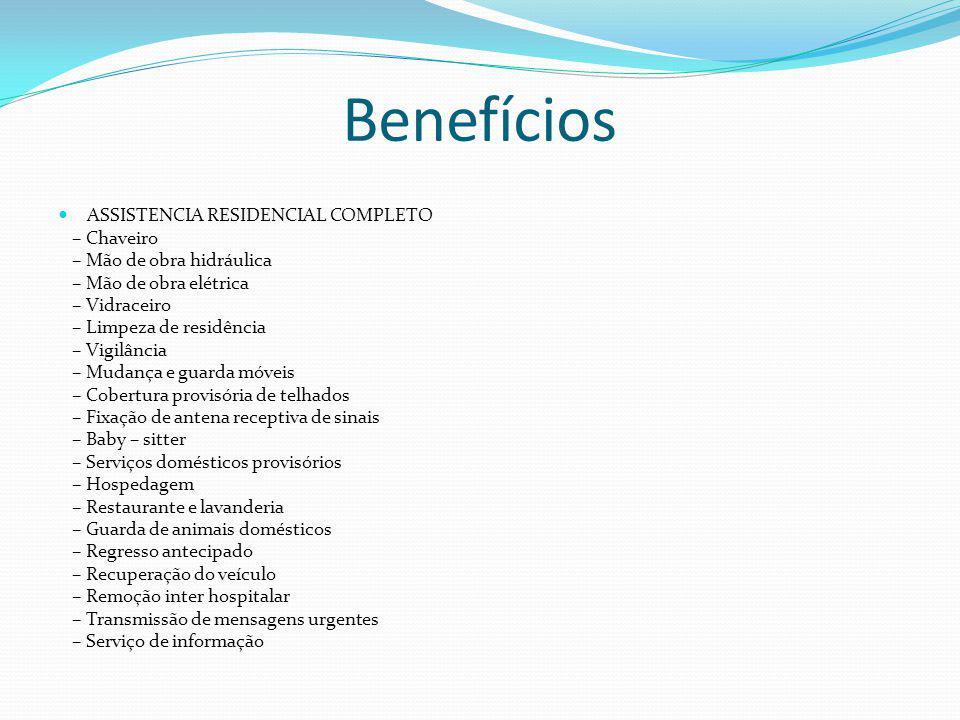 Benefícios ASSISTENCIA RESIDENCIAL COMPLETO – Chaveiro – Mão de obra hidráulica – Mão de obra elétrica – Vidraceiro – Limpeza de residência – Vigilânc