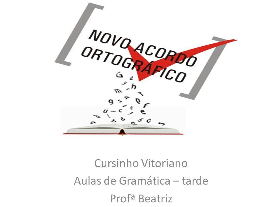 Cursinho Vitoriano Aulas de Gramática – tarde Profª Beatriz