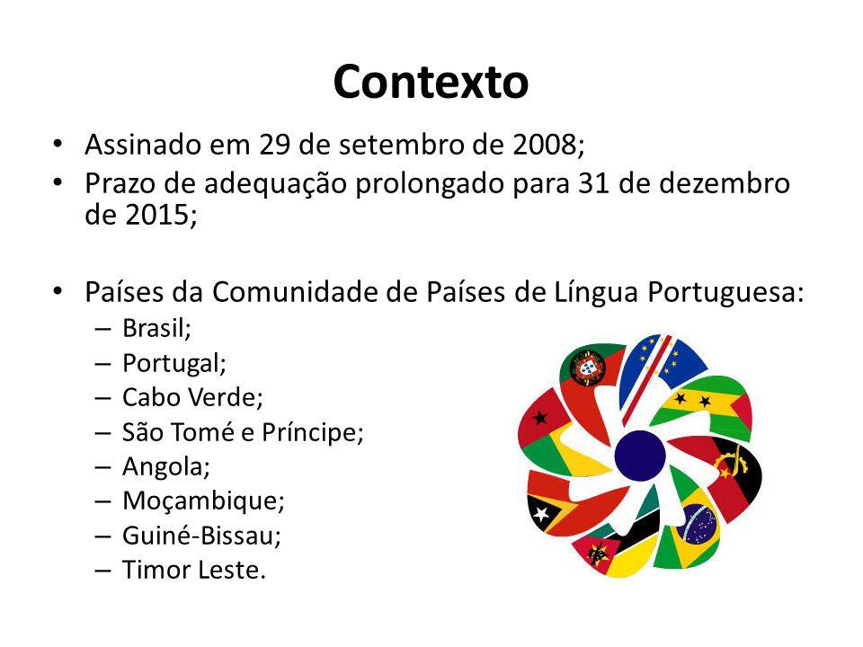 Contexto Assinado em 29 de setembro de 2008; Prazo de adequação prolongado para 31 de dezembro de 2015; Países da Comunidade de Países de Língua Portu
