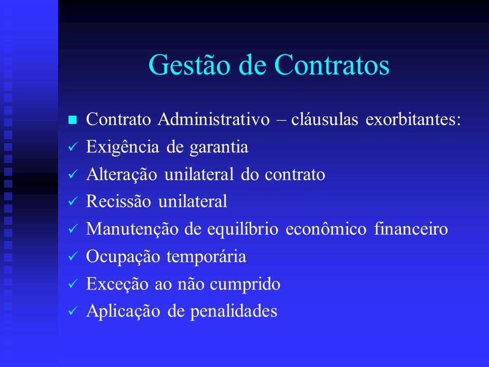 Gestão de Contratos Contrato Administrativo – cláusulas exorbitantes: Exigência de garantia Alteração unilateral do contrato Recissão unilateral Manut